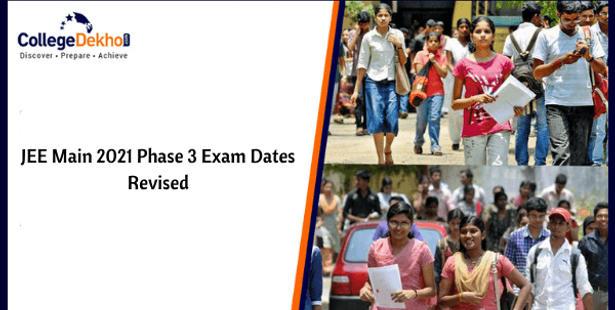 NTA Revises JEE Main 2021 Phase 3 Exam Dates
