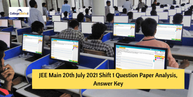 JEE Main 20th July 2021 Shift 1 Question Paper Analysis, Answer Key, Solutions