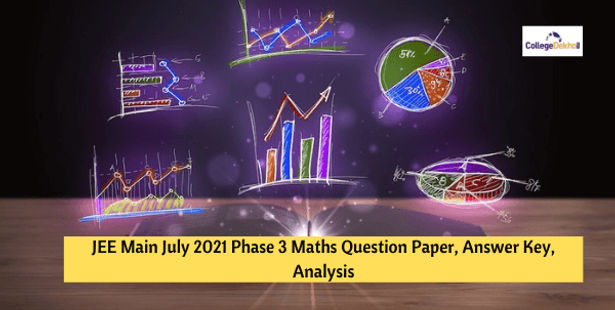 JEE Main July 2021 Phase 3 Maths Question Paper, Answer Key, Analysis