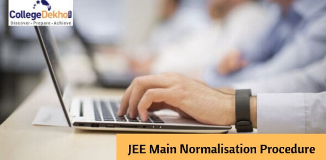 JEE Main 2019 Normalisation Process: Check How to Calculate Scores
