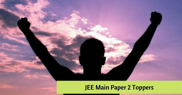 List of JEE Main Sep 2020 Paper 2 & 3 Toppers - Know Toppers Names, Rank, Marks