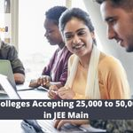 List of Colleges for JEE Main rank holders between 25000 and 50000