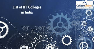 List of IIT Colleges in India: Admission Basis JEE Advanced