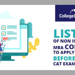 List of Non IIM MBA Colleges to Apply to Before & After CAT Exam