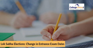 Lok Sabha Elections 2019: Revised Dates of Entrance Exams 2019, List of Entrance Exams