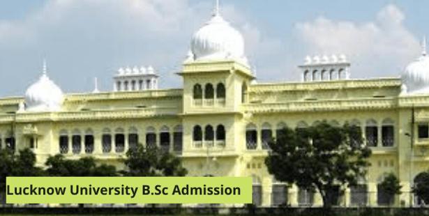 Lucknow University B.Sc Admission 2021