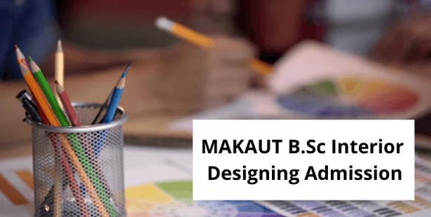 MAKAUT B.Sc Interior Designing Admission