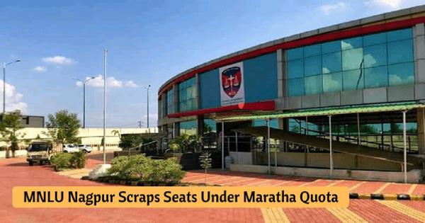 MNLU Nagpur Scraps Seat Allotment Under Maratha Quota