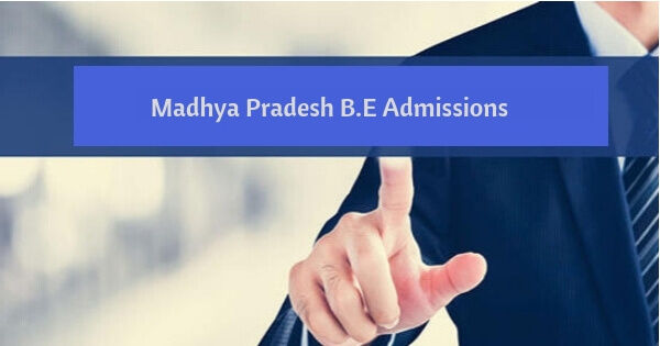 DTE MP B.E/ B.Tech Admission 2020 (Round 2) – Dates, Seat Allotment, Application Form, Counselling Process, Eligibility, Selection Procedure