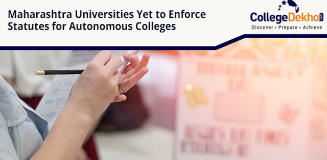State Universities in Maharashtra Still to Enforce Statutes for Autonomous Colleges