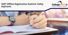 NEET 2020 Offline Registration for Aspirants from Kashmir Valley