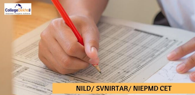 NILD, SVNIRTAR and NIEPMD CET 2019 Dates, Eligibility, Application Form, Counselling Process