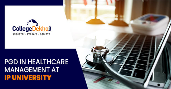 IP University Introduces PGD in Healthcare Management Course: Applications Open till Nov 7