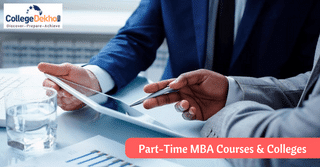 All About Part Time MBA - Benefits, Scope, Opportunities, Top Colleges