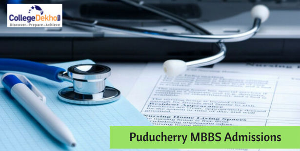 Puducherry MBBS Admissions 2019: Dates, Seats, Merit List