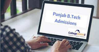 Punjab B.Tech Admissions 2020– Dates, Eligibility, Selection Procedure, Application Form
