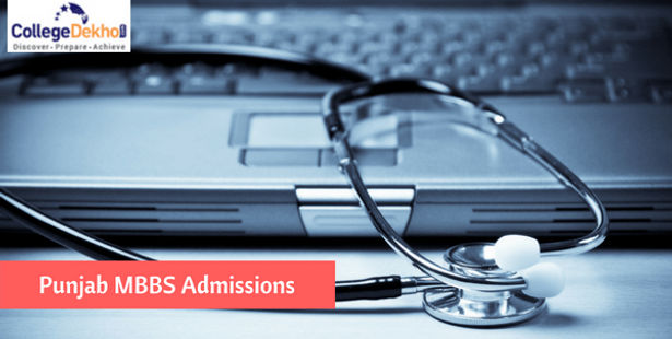 Punjab MBBS Admission 2019: Dates, Seats, Merit List, Application