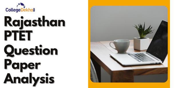 Rajasthan PTET 2021 exam analysis