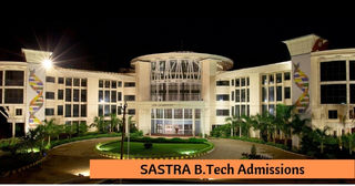 SASTRA B.Tech Admissions 2019 – Eligibility, Application Form, Admission Process, Dates
