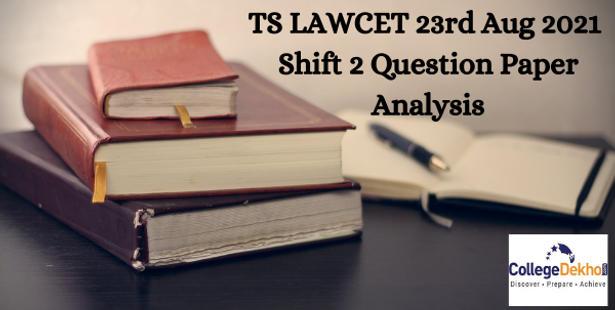 TS LAWCET 23rd Aug 2021 Shift 2 (LL.B) Question Paper Analysis