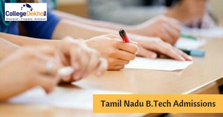Tamil Nadu B.Tech Admissions 2019 (TNEA): Dates, Merit/Rank List (Released), Eligibility, Application Form