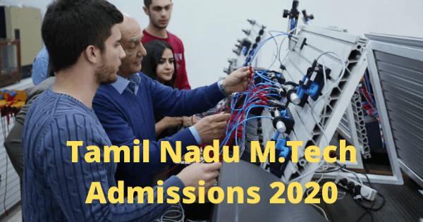 Tamil_Nadu_M.Tech_Admissions_2020 Tamil Nadu Medical Counselling Application Form on