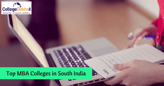 Top 20 MBA Colleges in South India 2019: Courses, Fees and Entrance Exam