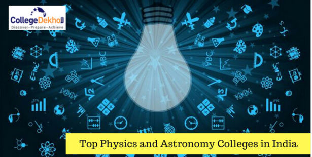 Top Colleges for Physics and Astronomy in India | CollegeDekho