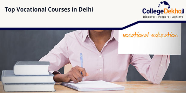 Top Vocational Courses In Delhi After 10th Or 12th Collegedekho
