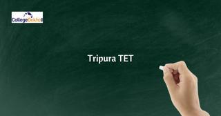 Tripura TET 2019: Important Dates, Eligibility, Application Process, Syllabus