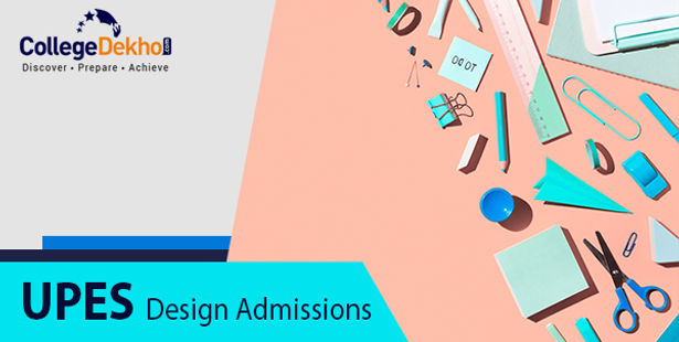 UPES B.Des Admissions 2021: Dates, Eligibility, Application (Ongoing), Selection Process, Scholarship, Fees & Seat Intake