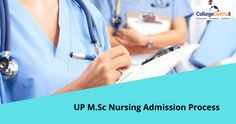 UP M.Sc Nursing Admissions 2020: Entrance Exam, Important Dates, Eligibility Criteria And Selection Process