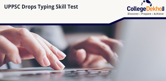 UPPSC Drops Typing Skill Test, Introduces Computers