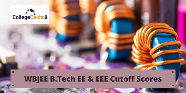 WBJEE B.Tech EE & EEE Cutoff Scores 2021, 2020, 2019
