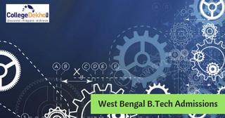 West Bengal B.Tech Admissions 2019 – Dates, Eligibility, Selection Procedure, Application Form