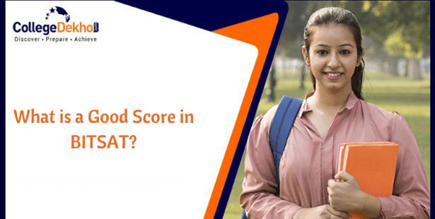 What is a Good Score in BITSAT?