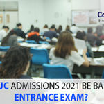 Will FYJC Admissions 2021 be Based on Entrance Exam?