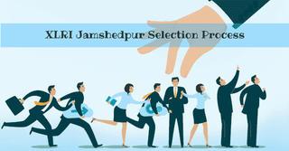 XLRI Jamshedpur Selection Criteria 2018: XAT Cutoff Requirements, GD and PI