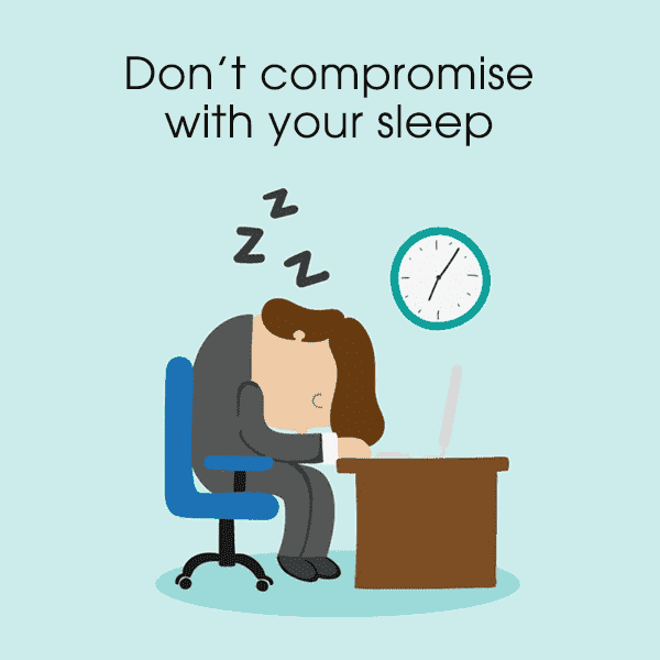 And hey do not compromise with sleep