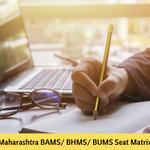 Maharashtra BAMS/ BHMS/ BUMS Seat Matrix