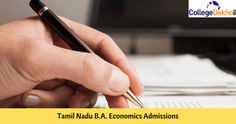 B.A. Economics Admission in Tamil Nadu 2020-Top Colleges, Fees, Eligibility, Application Form, Selection Process