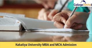 Kakatiya University MBA and MCA Admission 2020: Eligibility, Application and Selection Process