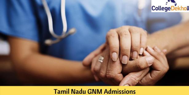 Tamil Nadu GNM Admissions