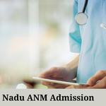 Tamil Nadu ANM Admissions 2021